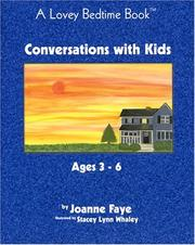 Cover of: Conversations with Kids Ages 3 to 6 (Lovey Bedtime Book) (Lovey Bedtime Book) by Joanne Faye