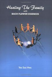 Cover of: Healing The Family with Bach Flower Essences | Yeo Soo Hwa