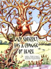 Cover of: Lazy Squirrel Has a Change of Heart | Philip, Sr. Loving