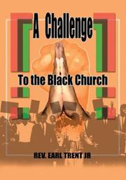 Cover of: A Challenge to the Black Church | Rev. Earl Trent Jr.