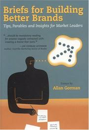 Cover of: Briefs for Building Better Brands | Allan Gorman