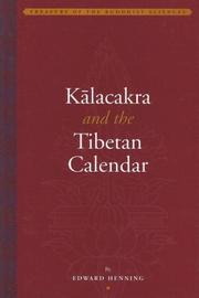 Cover of: Kalackra And the Tibetan Calendar (Treasury of the Buddhist Sciences) by Edward Henning