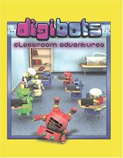 Cover of: Digibots Classroom Adventures | Kimberly Holmes & Dyke Robinson