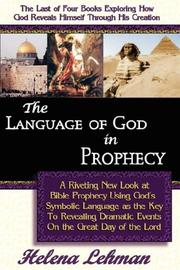 Cover of: The Language of God in Prophecy, 4th in The Language of God Series (The Language of God) | Helena Lehman