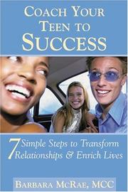 Cover of: Coach Your Teen to Success | Barbara, MCC McRae