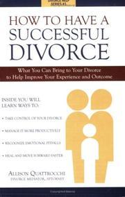 Cover of: How To Have A Successful Divorce (Divorce Help Series, 1) by Allison Quattrocchi; Divorce Mediator; Attorney