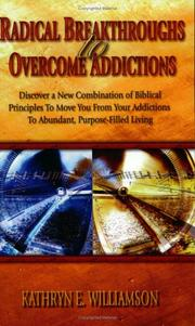 Cover of: Radical Breakthroughs to Overcome Addictions | Kathryn E. Williamson