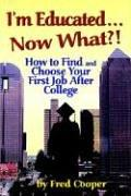 Cover of: I'm Educated. . .now What? | Fred Cooper