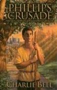 Cover of: Phillip's Crusade | Charlie Bell