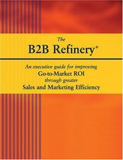 Cover of: The B2B Refinery | J. David Green; Michael C. Saylor