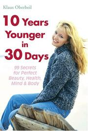 Cover of: 10 Years Younger in 30 Days | Klaus Oberbeil