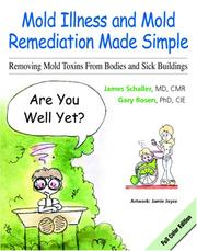 Cover of: Mold Illness and Mold Remediation Made Simple | Gary Rosen, Ph.D., C.I.E., James Schaller, M.D.