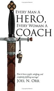 Cover of: Every Man a Hero, Every Woman a Coach | Joel N. Orr