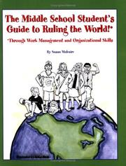 Cover of: The Middle School Student's Guide to Ruling the World! by Susan Mulcaire