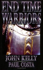 Cover of: End Time Warriors | John Kelly & Paul Costa
