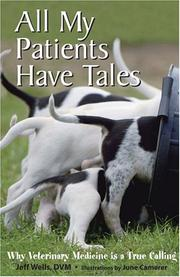 Cover of: All My Patients Have Tales by Jeff Wells