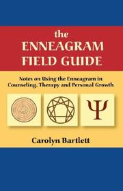 Cover of: The Enneagram Field Guide, Notes on Using the Enneagram in Counseling, Therapy and Personal Growth | Carolyn, S Bartlett