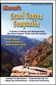 Cover of: Hikernut's Grand Canyon Companion - A Guide  to Hiking and Backpacking the Most Popular Trails Into the Canyon | Brian J. Lane