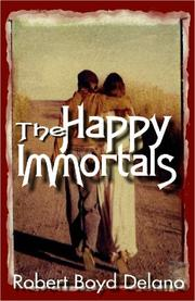 Cover of: The Happy Immortals by Robert Boyd Delano