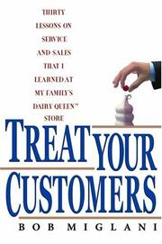 Cover of: TREAT YOUR CUSTOMERS | Bob Miglani