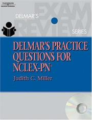 Cover of: Delmar's Practice Questions for NCLEX-PN (Delmar's Practice Questions for Nclex-Pn) | Judith C. Miller
