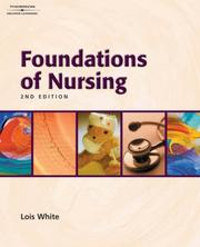 Cover of: Foundations of Nursing | Lois White