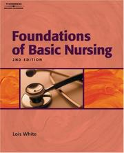 Cover of: Foundations of basic nursing | Lois White