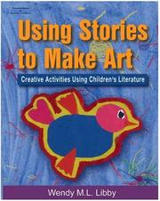 Cover of: Using Stories to Make Art | Wendy M.L Libby