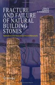 Cover of: Fracture and Failure of Natural Building Stones | Stavros K. Kourkoulis