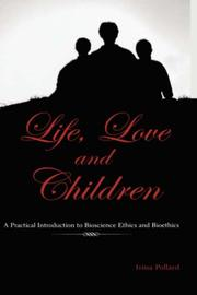 Cover of: Life, love, and children by Irina Pollard