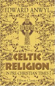 Cover of: Celtic Religion in Pre-Christian Times | Edward Anwyl