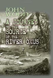 Cover of: A Journey To The Source Of The River Oxus | John Wood