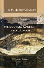 Cover of: Our Visit to Hindostán, Kashmir, and Ladakh | Harriet Georgiana Maria Murray-Aynsley