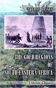 Cover of: The Gold Regions Of South Eastern Africa by Thomas Baines