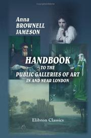 Cover of: Handbook to the Public Galleries of Art in and near London | Mrs. Anna Jameson