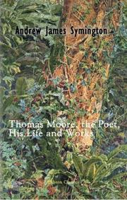 Cover of: Thomas Moore, the Poet, His Life and Works | Andrew James Symington