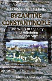 Cover of: Byzantine Constantinople. The Walls of the City and Adjoining Historical Sites | Alexander van Millingen