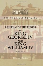 Cover of: The Greville Memoirs. A Journal of the Reigns of King George IV and King William IV by Charles Cavendish Fulke Greville