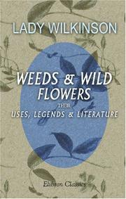 Cover of: Weeds and Wild Flowers | Lady Wilkinson