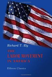 Cover of: The Labor Movement in America | Richard Theodor Ely