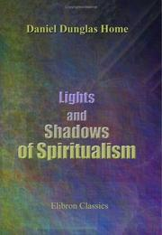 Cover of: Lights and Shadows of Spiritualism | Daniel Dunglas Home
