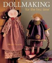 Cover of: Dollmaking for the first time (For The First Time) | Miriam Gourley