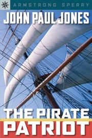 Cover of: Pirate or patriot? : John Paul Jones | Armstrong Sperry