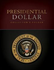 Cover of: Presidential Dollar Collector's Folder by Inc. Sterling Publishing Co.