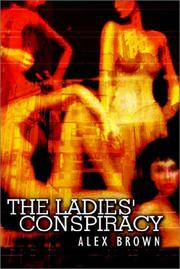 Cover of: The Ladies' Conspiracy | Alex Brown