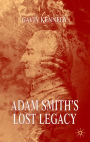 Cover of: Adam Smith's Lost Legacy by Gavin Kennedy