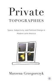 Cover of: Private Topographies | Marzena Grzegorczyk