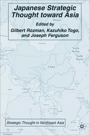 Cover of: Japanese Strategic Thought toward Asia (Strategic Thought in Northeast Asia) | Gilbert Rozman