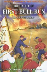 Cover of: The Battle of First Bull Run: The Civil War Begins (Graphic Battles: Civil War) | Larry Hama