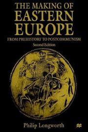 Cover of: The making of Eastern Europe | Philip Longworth